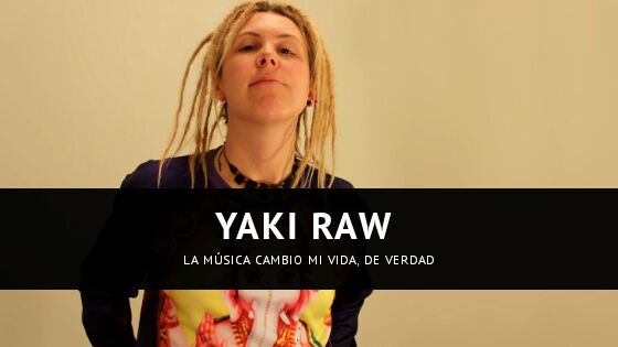 Entrevista-Yaki-Raw-La-Musica-Cambio-Mi-Vida